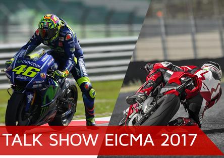 Talk Show EICMA 2017: dal mondo Racing alla produzione di serie