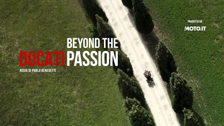 Ducati Beyond the Passion: il primo docufilm di Moto.it